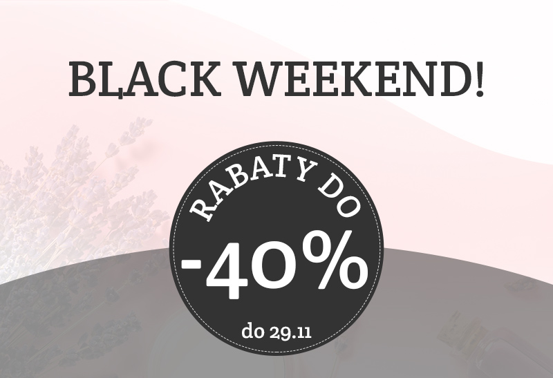 BLACK WEEKEND | Rabaty aż do 40%